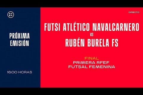 📺 PARTIDO | Futsi Navalcarnero - Pescados Rubén Burela | Final 1ª RFEF Futsal Femenina 20/21 | RFEF